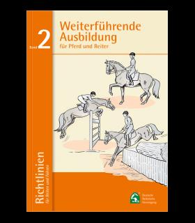 Richtlinien Band 2: Weiterführende Ausbildung für Pferd und Reiter